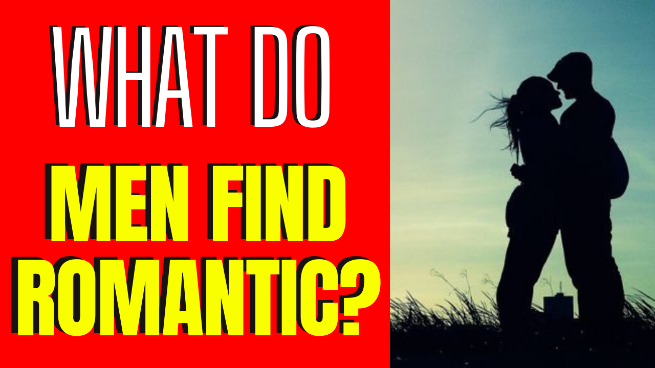 8 Things Men Think Are Pretty Damn Romantic