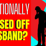 How to Manage Relationship With An Emotionally Unavailable Husband