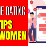 9 Tips For Online Dating For Women