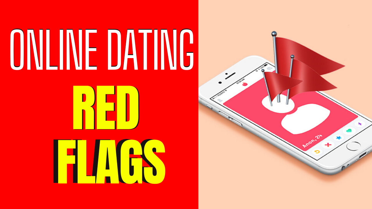 The 9 Biggest Online Dating Red Flags