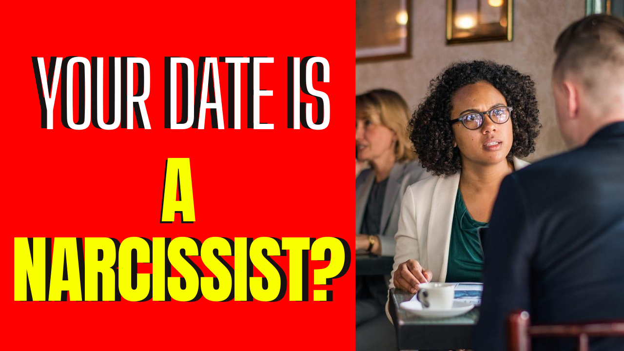 5 Signs Your Date Is Probably A Narcissist