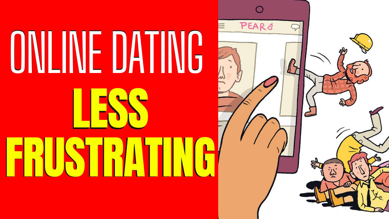 6 Ways To Make Dating Less Frustrating