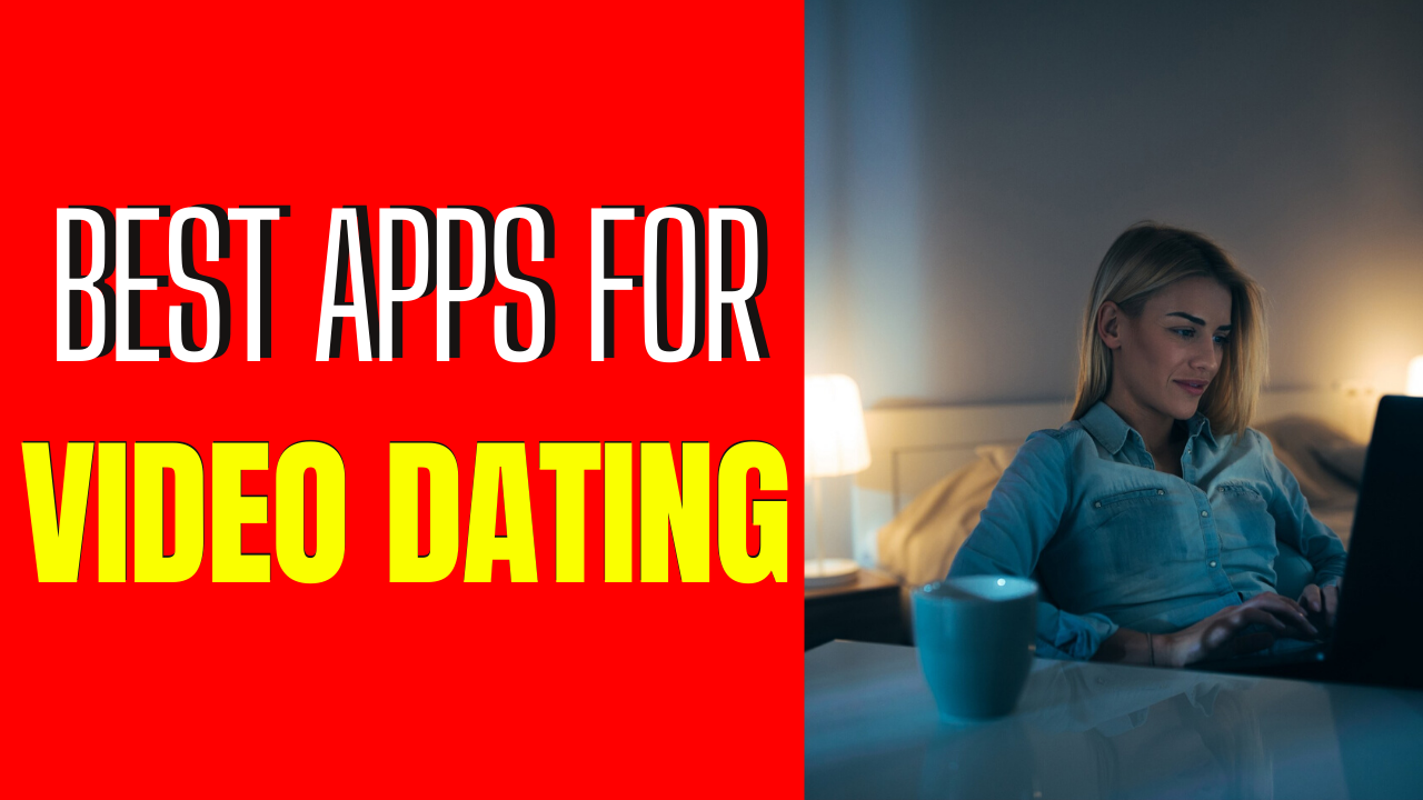 7 Of The Best Apps For Video Dating