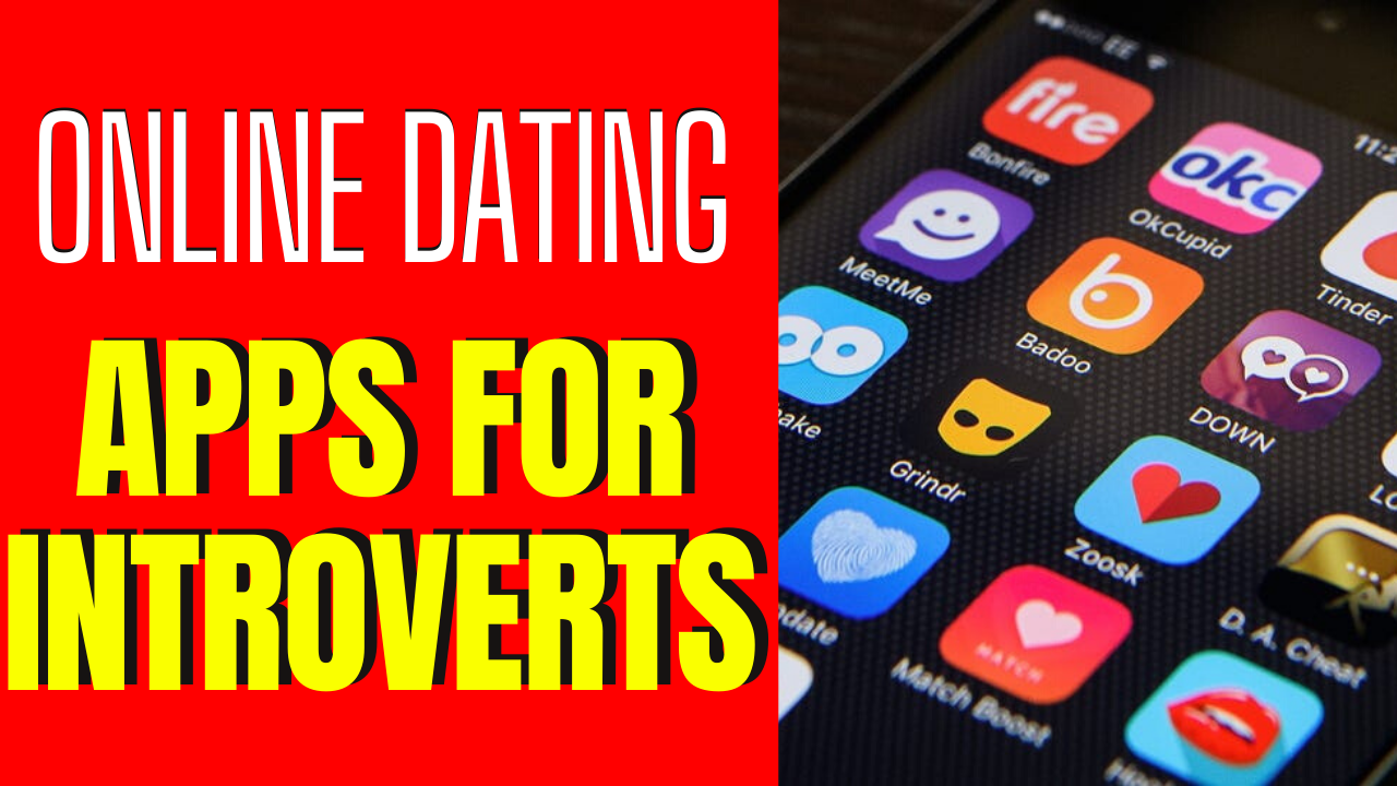 The Best Dating Apps For Introverts