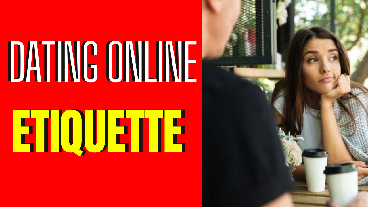 The New Rules Of Online Dating Etiquette