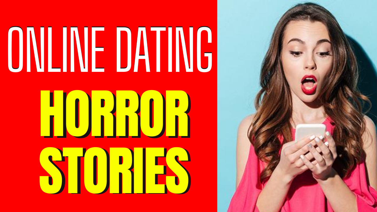 6 Real-Life Online Dating Horror Stories