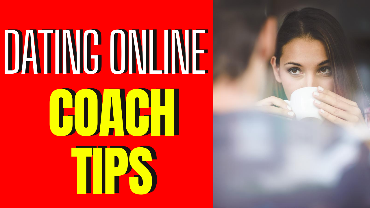 6 Tips From An Online Dating Coach