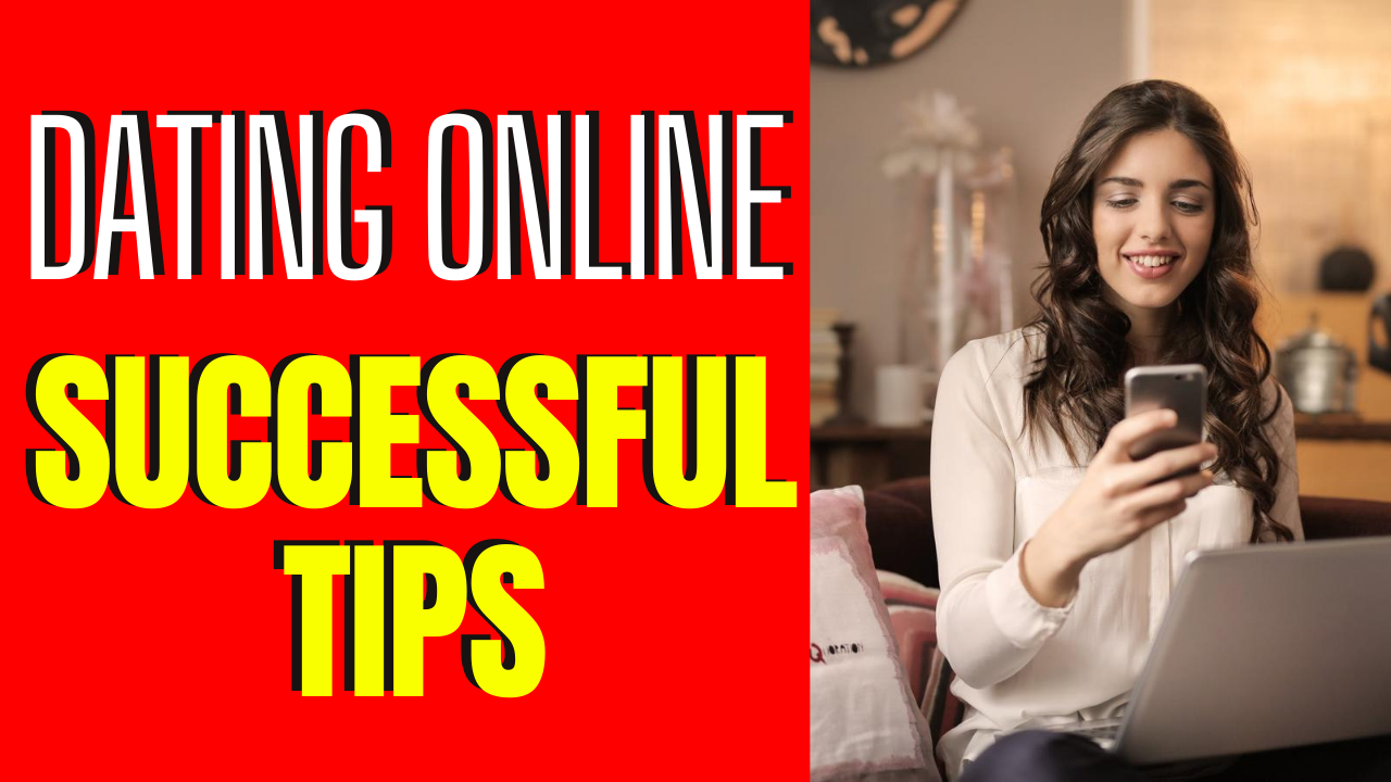 7 Steps To Being Successful In Online Dating
