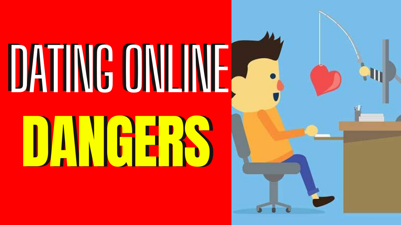 Top 5 Dangers Of Online Dating