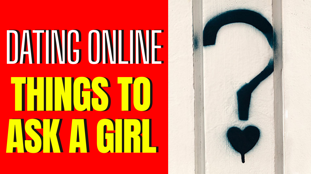 10 Unique Things To Ask A Girl On A Dating App