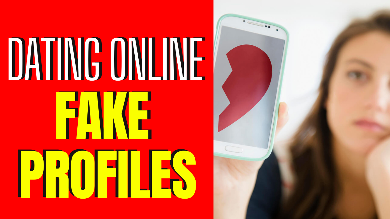 Complete Guide On How To Spot Fake Dating Profiles