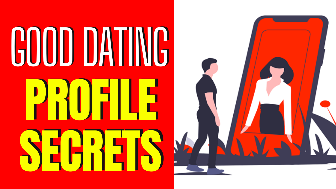 The Secrets To A Really Good Dating Profile