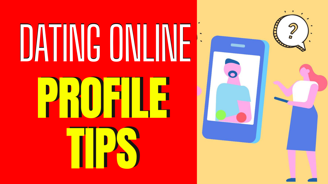 5 Dating Profile Tips to Help You Stand Out