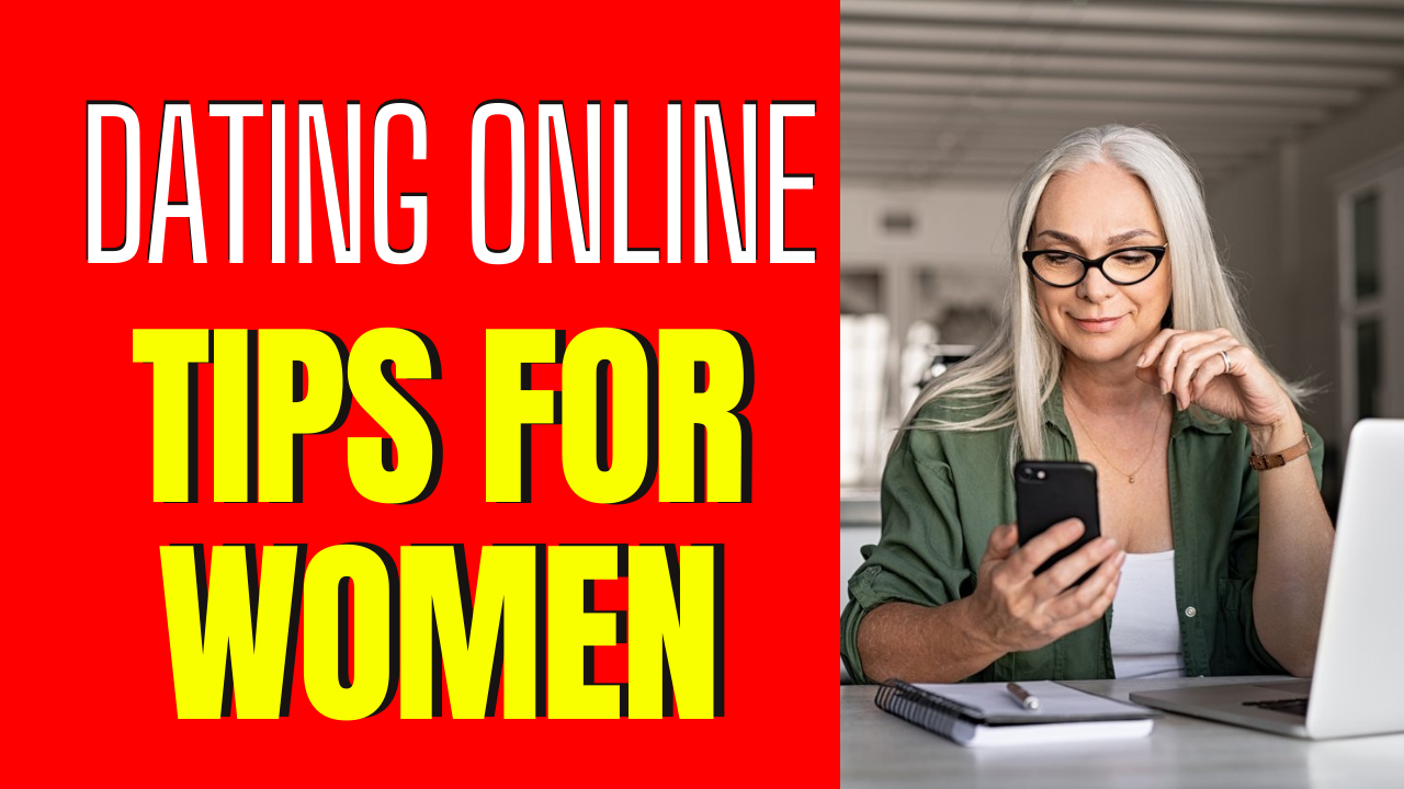 6 Online Dating Tips for Women Dating Today