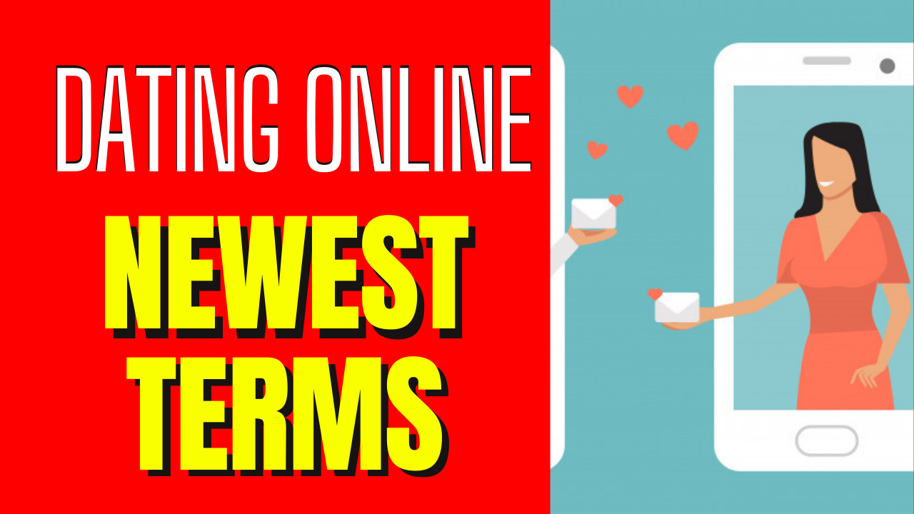 Do You Know the Newest Online Dating Terms_