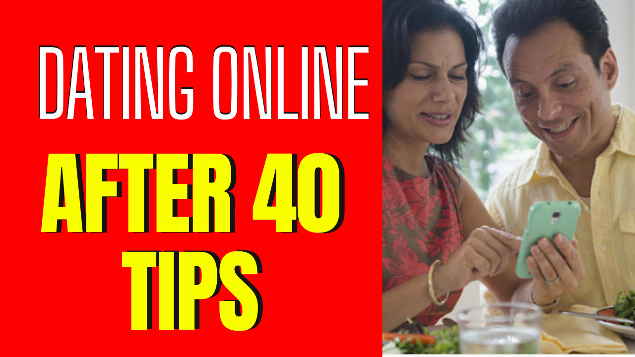 Helpful Tips for Online Dating After 40