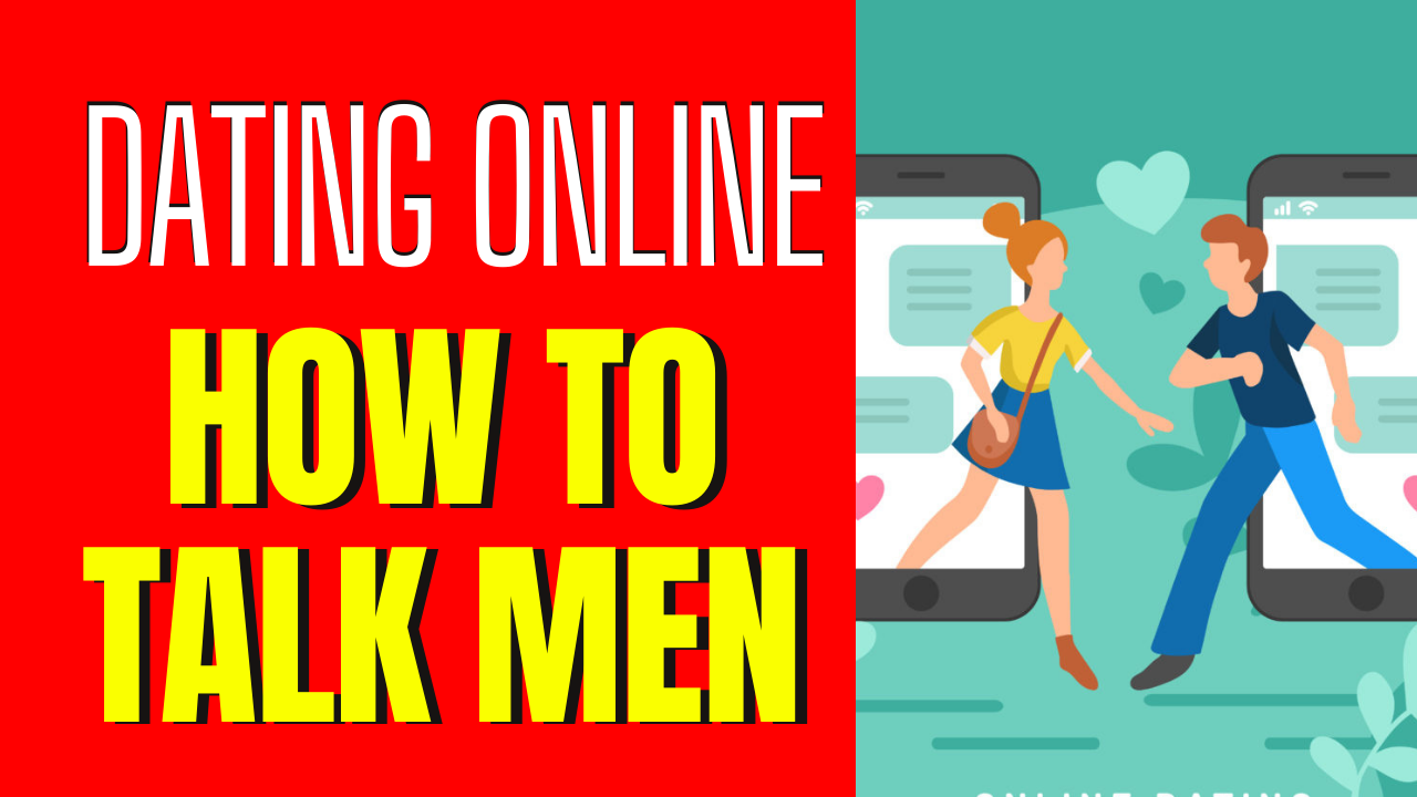 How to Talk to Men Online