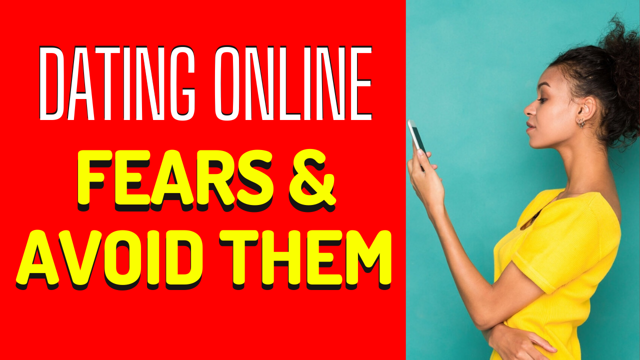 5 Online Dating Fears and How to Address Them