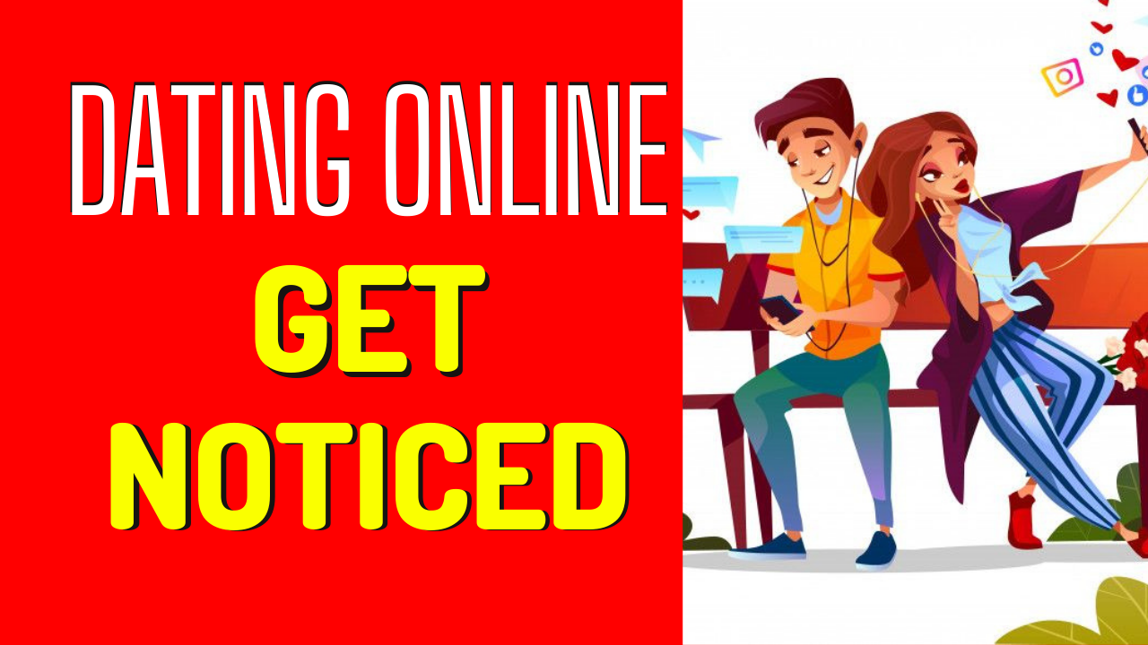 5 Simple Tips to Get Noticed on Online Dating Sites