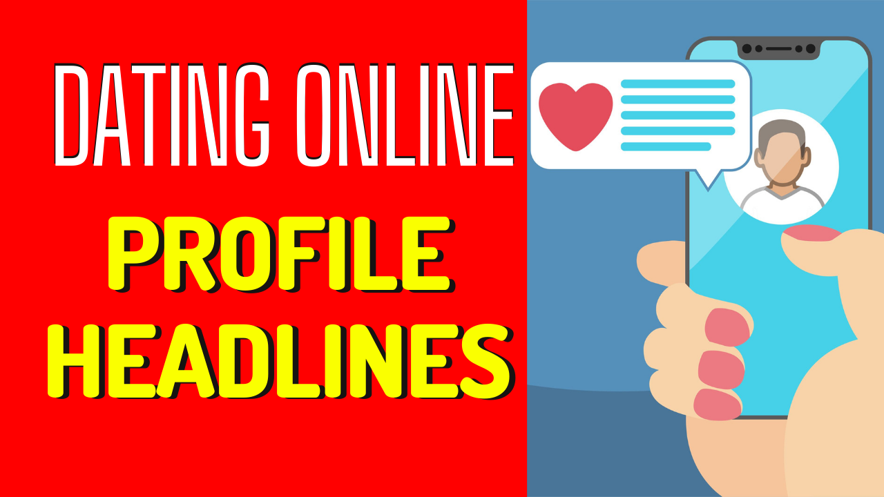 Dating Profile Headlines_ Ideas and Examples to Get Noticed