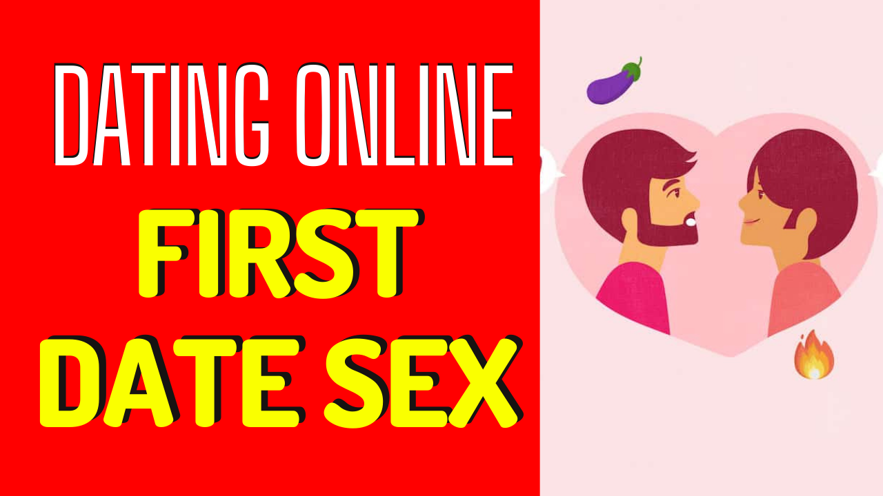 Having Sex On The First Date_ Yes, No, Maybe_