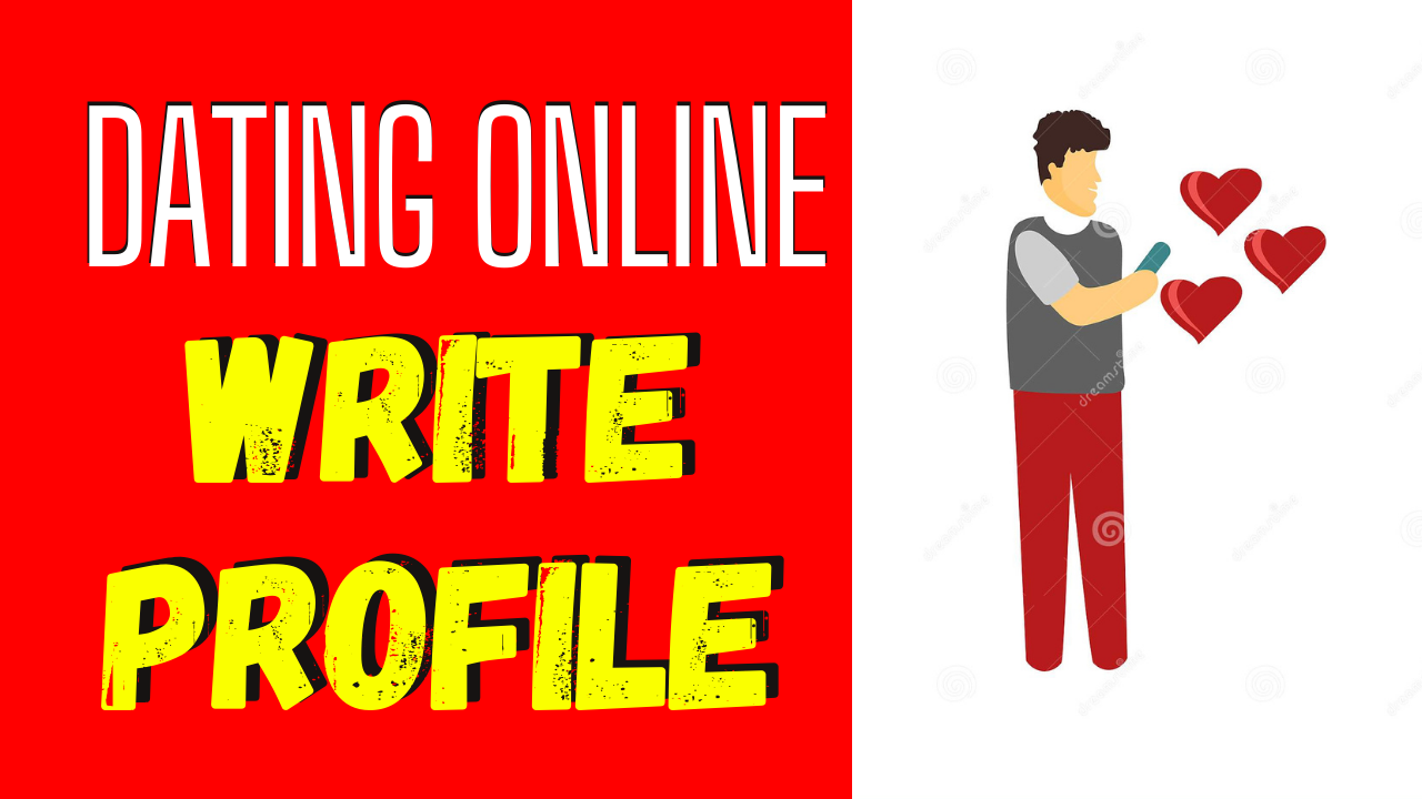 How To Write A Dating Profile For A Man_ 7 Useful Tips