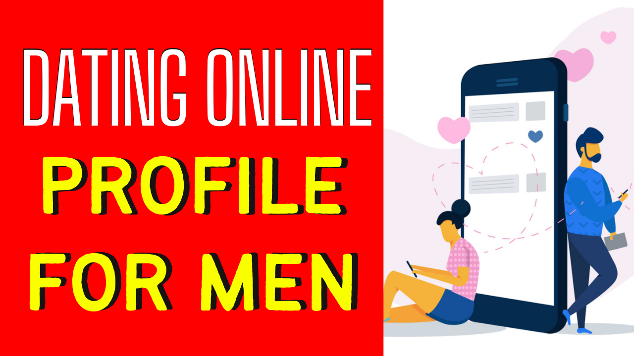 Online Dating Profile Examples for Men