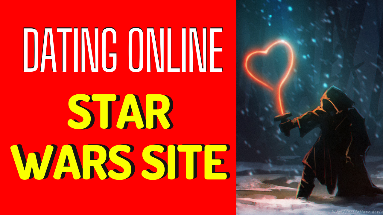 Star Wars Dating Sites You Should Check Out
