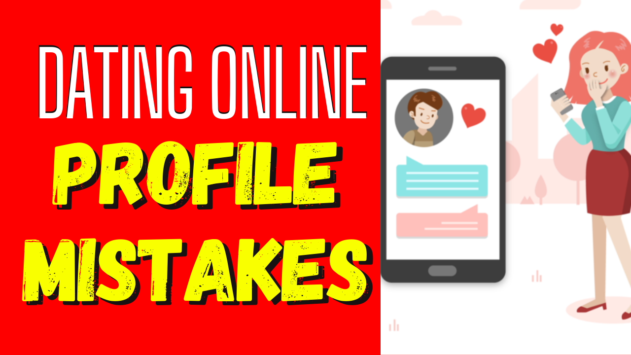 The Worst Dating Profiles_ 5 Mistakes To Avoid