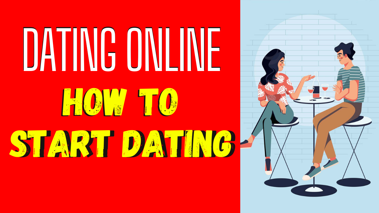 How to Start Dating_ Everything You Need to Know